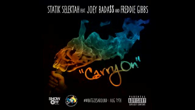 Statik Selektah (ft. Joey Bada$$ x Freddie Gibbs) – Carry On (Video)