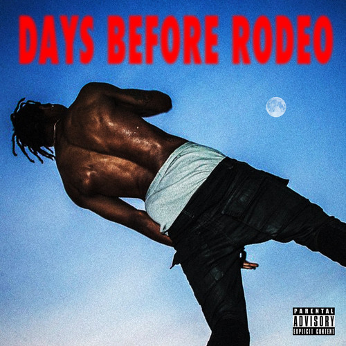 Travis Scott – Days Before Rodeo (Mixtape)