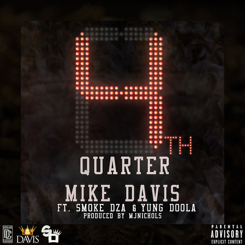 Mike Davis ft. Smoke Dza & Yung Doola – 4th Quarter (Audio)