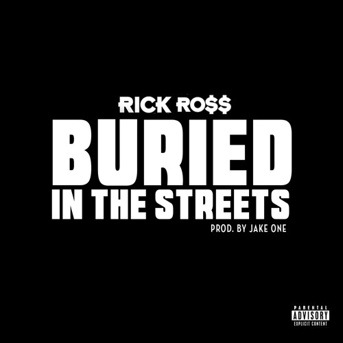 Rick Ross – Buried In The Streets (Audio)