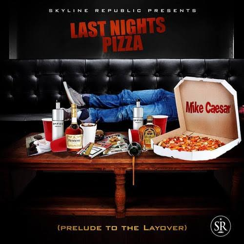 Mike Caesar - Last Night's Pizza (Mixtape)
