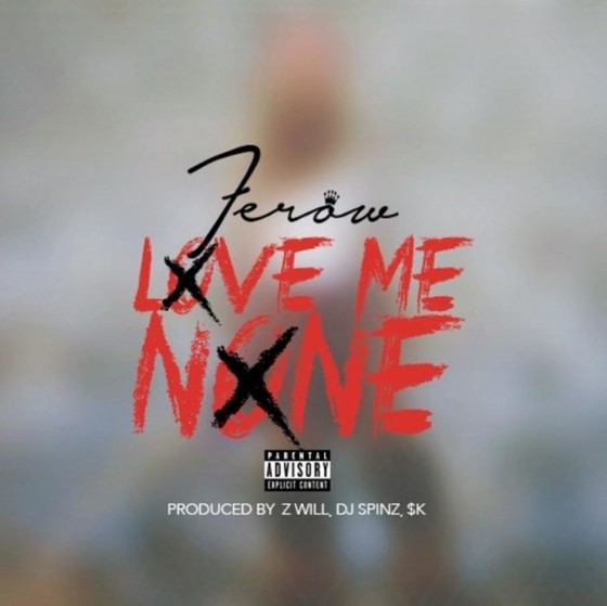 Ferow – Love Me None (Audio)