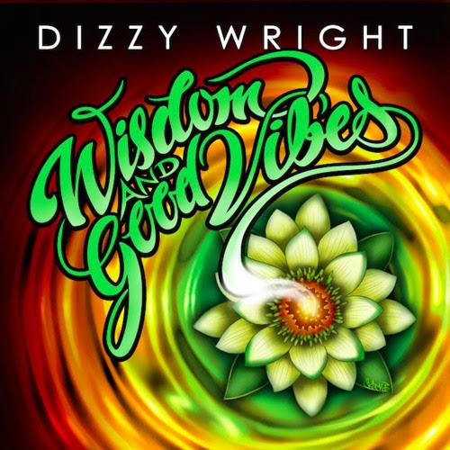 "Dizzy Wright finds a new focus on ""Wisdom and Good Vibes"" EP"
