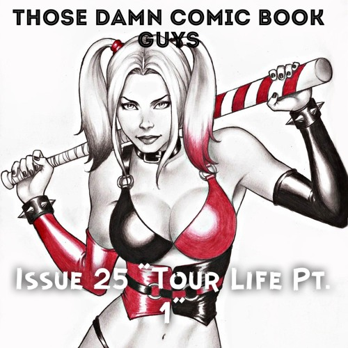 TD Comic Book Guys: Issue 25 – Tour Life Pt. 1 [Podcast]