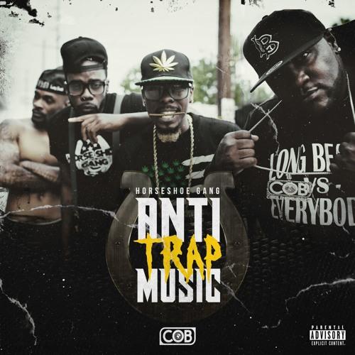 Horseshoe Gang – Anti Trap Music (Album Stream)