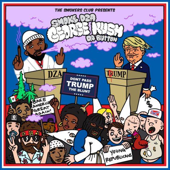 Smoke DZA – George Kush Da Button: Don't Pass Trump The Blunt (Mixtape)