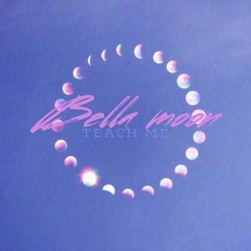 Bella Moon – Teach Me (#FromTheCloud)