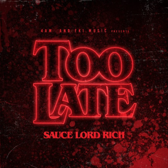 "FKi's SauceLord Rich Flips Genres and Lets You Know It's ""Too Late"" To Stop Him"