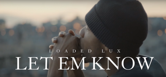 Watch Loaded Lux's video 'Let Em Know' released on MLK Day