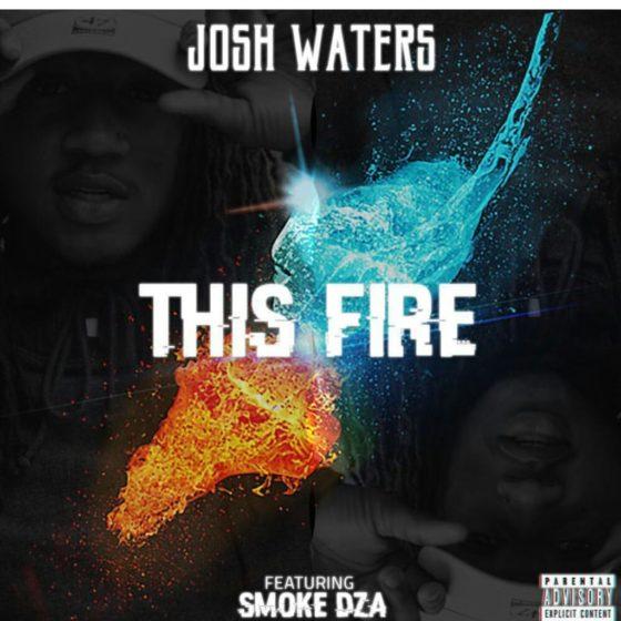 "Smoke DZA joins Josh Waters on new single ""This Fire"""