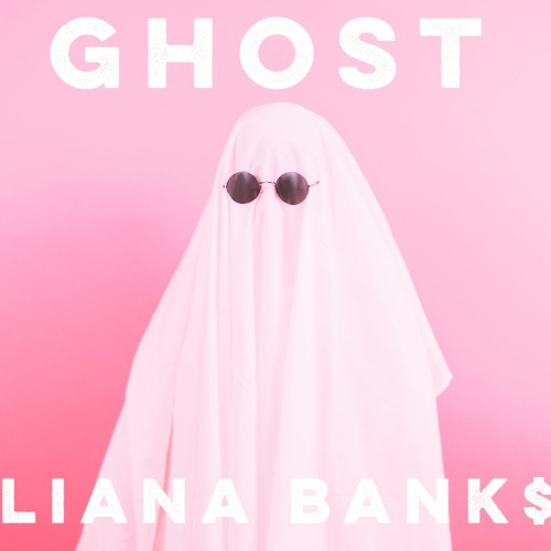 Liana Bank$ – Ghost (#FromTheCloud)