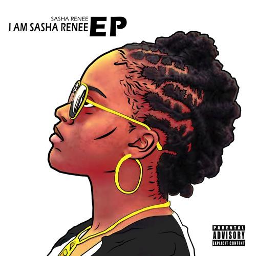 """Stream Sasha Renee's new EP """"I Am Sasha Renee"""""""