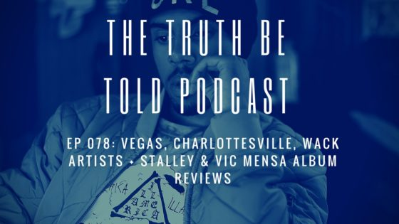 EP 078: Vegas, Charlottesville, Wack Artists + Stalley & Vic Mensa Album Reviews (Podcast)