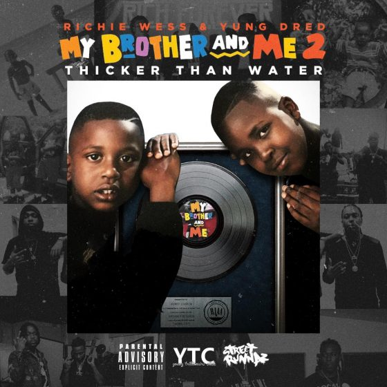 Stream Richie Wess & Yung Dred's mixtape My Brother & Me 2