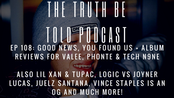 EP 108: Good News, You Found Us + album reviews for Valee, Phonte & Tech N9ne (Podcast)