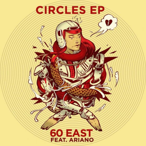 Stream the new EP from 60 East & Ariano titled 'Circles'