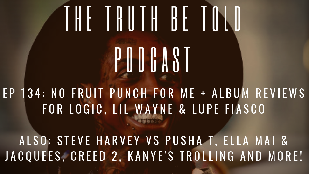 EP 134: No Fruit Punch For Me + Album Reviews for Logic, Lil