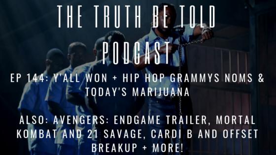 EP 144: Y'all Won + Hip Hop Grammy Nominations & Today's Marijuana (Podcast)